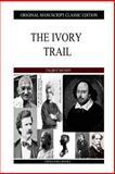 The Ivory Trail, Talbot Mundy, 1484113098