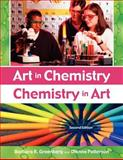 Art in Chemistry, Chemistry in Art, Barbara R. Greenberg and Dianne Patterson, 1591583098