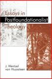 Essays in Post-Foundationalist Theology, J. Wentzel van Huyssteen, 0802843093