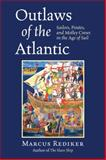 Outlaws of the Atlantic, Marcus Rediker, 080703309X