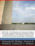 Ed474 384 - the Education for Homeless Children and Youth Program, Clarenda M. Phillips and Jessica K. Wodafch, 1289863091
