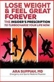 Lose Weight and Feel Great Forever, Ara Suppiah, 1482673096