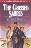 The Crossed Sabres, Gilbert Morris, 1556613091