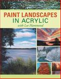 Paint Landscapes in Acrylic with Lee Hammond, Lee Hammond, 1600613098