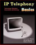 IP Telephony Basics : Technology, Operation, Economics, and Services, Harte, Lawrence and Bowler, David, 1932813098