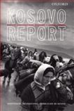 Kosovo Report : Conflict * International Response * Lessons Learned, Independent International Commission on Kosovo Staff, 0199243093
