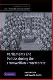 Parliaments and Politics During the Cromwellian Protectorate, Little, Patrick and Smith, David L., 0521123097