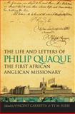 The Life and Letters of Philip Quaque, the First African Anglican Missionary, , 0820343099