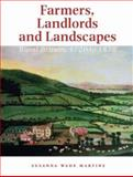 Farmers, Landlords and Landscapes : Rural Britain, 1720 to 1870, Martins, Susanna Wade, 0953863093