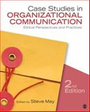Case Studies in Organizational Communication : Ethical Perspectives and Practices, , 1412983096