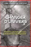Changer D'univers, Lama Darjeeling Lama Darjeeling Rinpoché, 1499733097