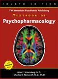 The American Psychiatric Publishing Textbook of Psychopharmacology, Alan F. Schatzberg, Charles B. Nemeroff, 1585623091