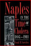 Naples in the Time of Cholera, 1884-1911, Snowden, Frank M., 0521483107
