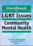 Handbook of LGBT Issues in Community Mental Health, Hellman, Ronald E. and Drescher, Jack, 0789023105