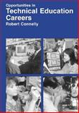Opportunities in Technical Education Careers, Connelly, Robert, 0844223107
