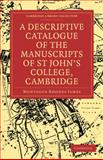 A Descriptive Catalogue of the Manuscripts in the Library of St John's College, Cambridge, James, M. R., 1108003109