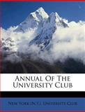 Annual of the University Club, , 1286143101