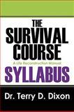 The Survival Course Syllabus, Terry D. Dixon, 1432733109
