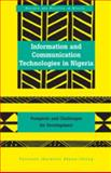 Information and Communication Technologies in Nigeria : Prospects and Challenges for Development, Akpan-Obong, Patience Idaraesit, 1433103109