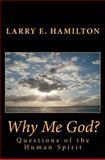 Why Me God?, Larry Hamilton, 1469913100