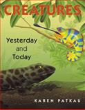 Creatures Yesterday and Today, Karen Patkau, 1770493107