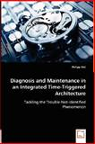 Diagnosis and Maintenance in an Integrated Time-Triggered Architecture, Philipp Peti, 3836483106