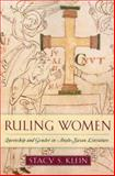Ruling Women : Queenship and Gender in Anglo-Saxon Literature, Klein, Stacy S., 0268033102