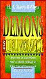 Demons and Deliverance, H. Maxwell Whyte, 0883683105
