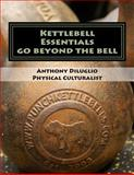Kettlebell Essentials, Anthony Diluglio, 1497553105