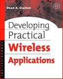 Developing Practical Wireless Applications, Gratton, Dean A., 1555583105