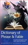 Wordsworth Dictionary of Phrase and Fable, Ebenezer Cobham Brewer, 1840223103