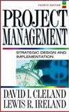 Project Management : Strategic Design and Implementation, Ireland, Lewis R., 0071393102