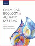 Chemical Ecology in Aquatic Systems, Christer Bronmark, Lars-Anders Hansson, 0199583102