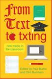 From Text to Txting : New Media in the Classroom, , 0253003105