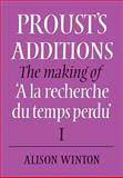 Proust's Additions : The Making of 'A la recherche du temps Perdu', Winton, Alison, 0521083109