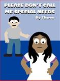 Please Don't Call Me Special Needs, Sharon, 1462653103