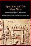 Spartacus and the Slave Wars : A Brief History with Documents, Shaw, Brent D., 0312183100