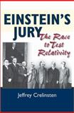 Einstein's Jury : The Race to Test Relativity, Crelinsten, Jeffrey, 0691123101