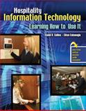 Hospitality Infoformation Technology : Learning How to Use It, Collins and Collins, Galen R., 0757553109