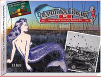Carolina Beach, NC - Images and Icons of a Bygone Era, Daniel Ray Norris, 0979243106