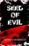 Seed of Evil, Robert Friedrich, 1495933105