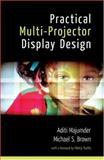 Practical Multi-ProjectorDisplay Design, Majumder, Aditi and Brown, Michael S., 1568813104