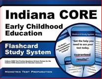 Indiana Core Early Childhood Education Flashcard Study System : Indiana CORE Test Practice Questions and Exam Review for the Indiana CORE Assessments for Educator Licensure, Indiana CORE Exam Secrets Test Prep Team, 163094310X