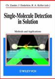Single Molecule Detection in Solution : Methods and Applications, , 3527403108