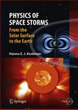 Physics of Space Storms : From the Solar Surface to the Earth, Koskinen, Hannu, 3642003109