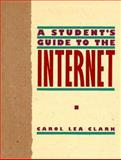 A Student Guide to the Internet, Clark, Carol L., 0134423100
