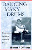Dancing Many Drums : Excavations in African American Dance, , 0299173100