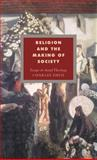 Religion and the Making of Society : Essays in Social Theology, Davis, Charles, 0521443105