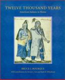 Twelve Thousand Years, Bruce J. Bourque, 0803213107