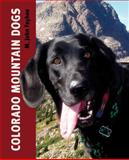 Colorado Mountain Dogs, M. John Fayhee, 0871083108